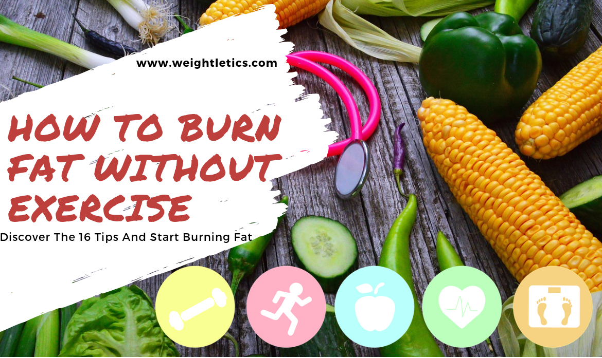 How to burn fat without exercise