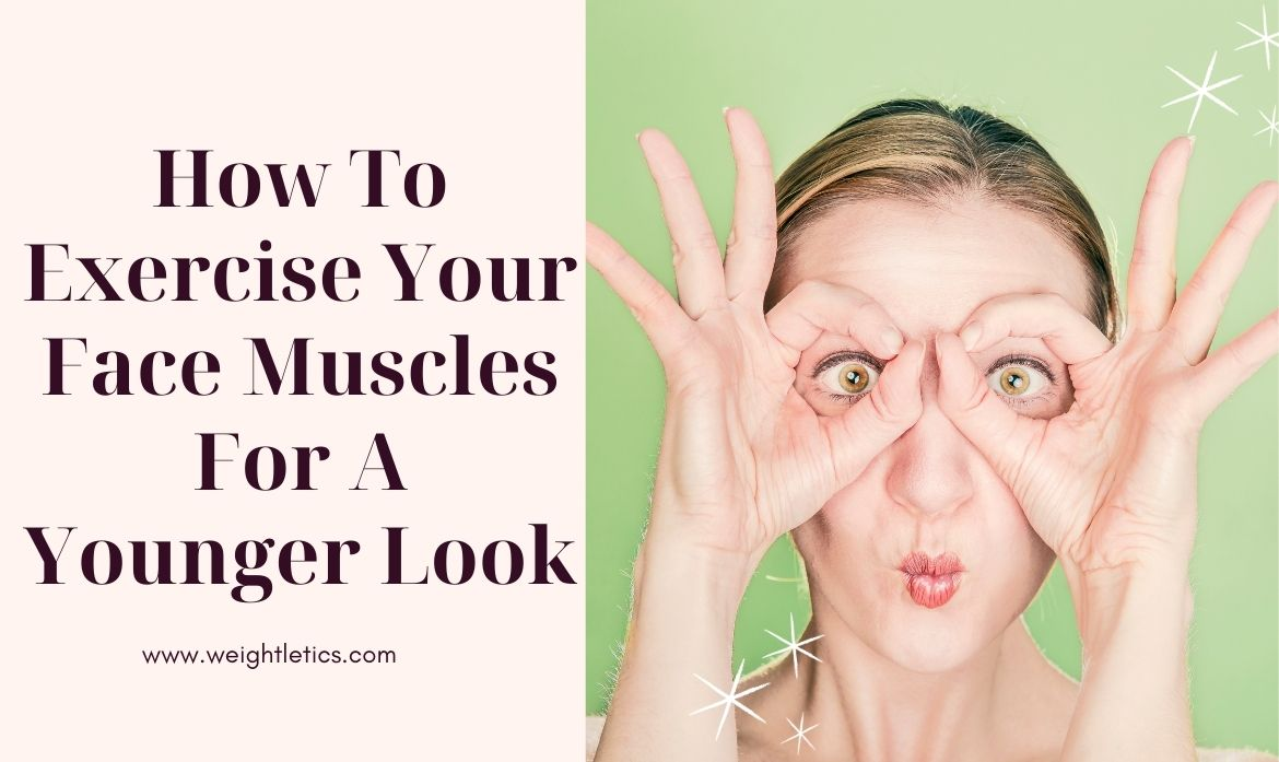 Exercise your face muscles